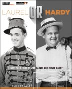 In collaboration with Flicker Alley: Laurel OR Hardy